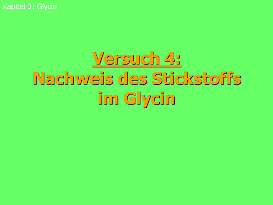 Versuch 4: Nachweis des Stickstoffs im Glycin