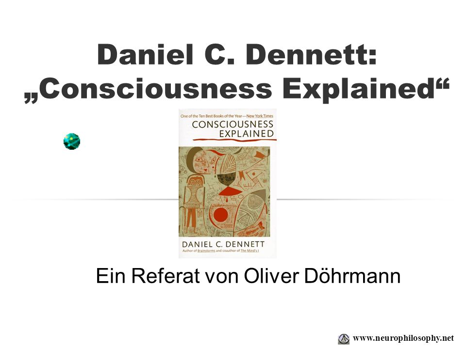 "Daniel C. Dennett: ""Consciousness Explained"