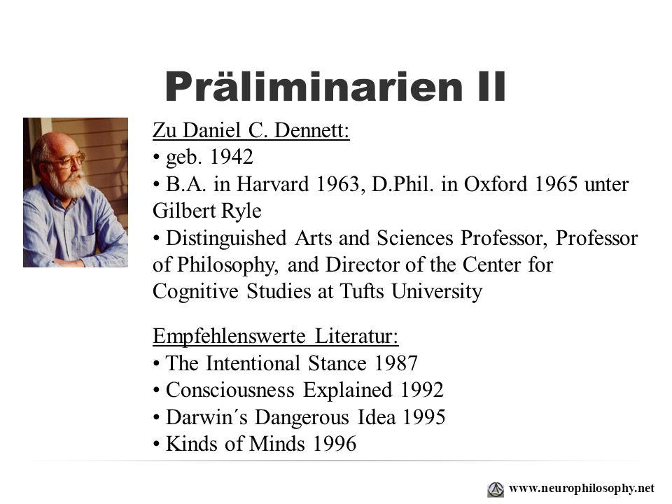 Präliminarien II Zu Daniel C. Dennett: geb. 1942