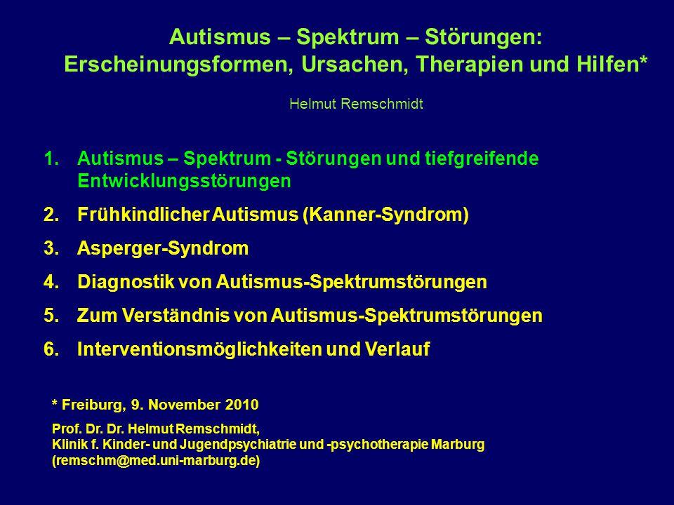 Autismus – Spektrum – Störungen: Erscheinungsformen, Ursachen, Therapien und Hilfen* Helmut Remschmidt