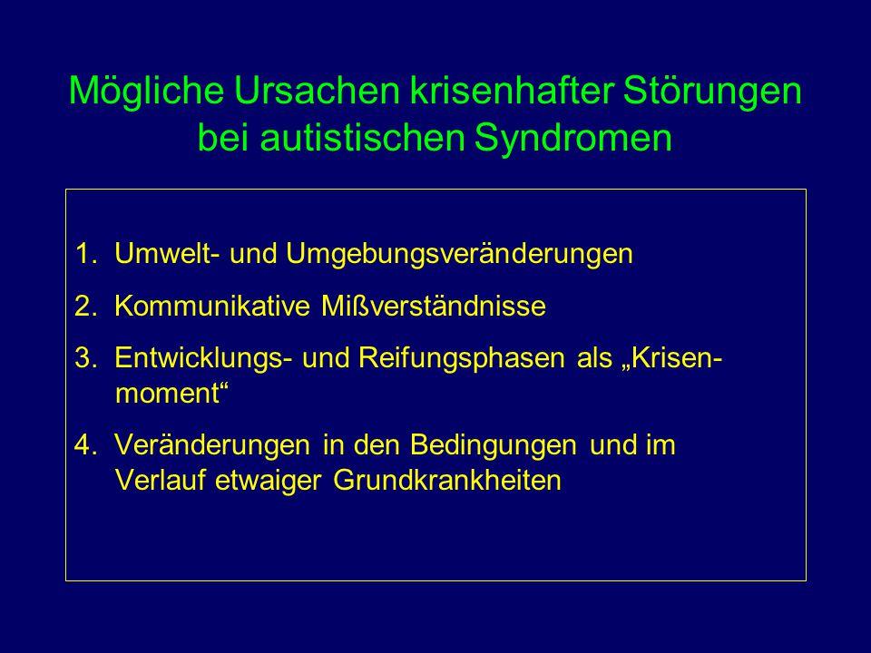 Mögliche Ursachen krisenhafter Störungen bei autistischen Syndromen