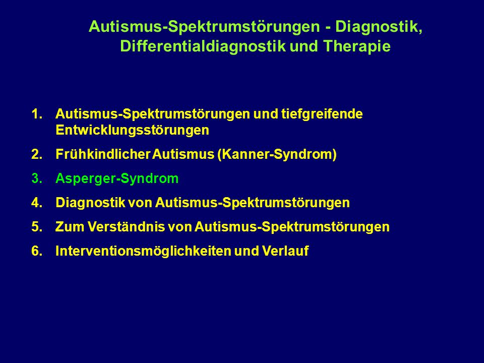 Autismus-Spektrumstörungen - Diagnostik, Differentialdiagnostik und Therapie