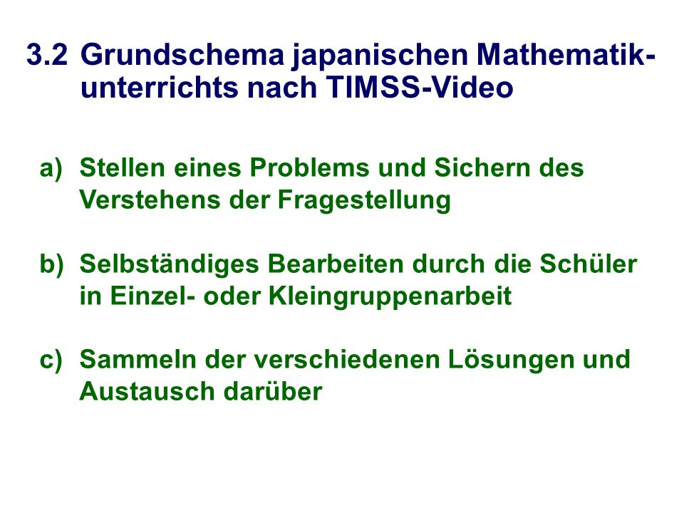 3.2 Grundschema japanischen Mathematik- unterrichts nach TIMSS-Video
