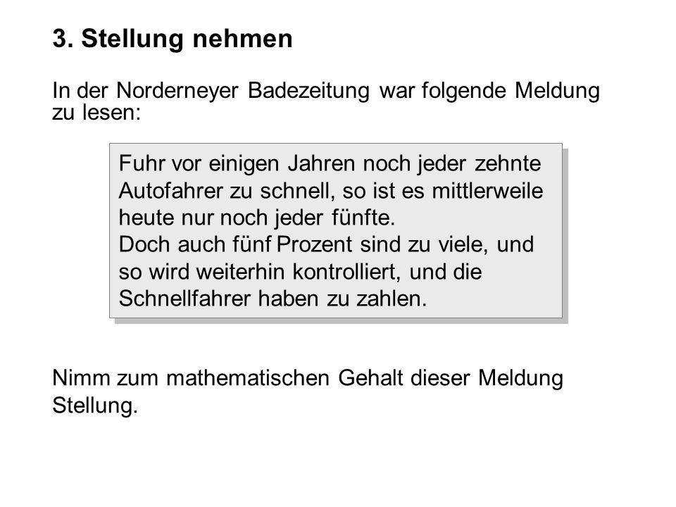 3. Stellung nehmen In der Norderneyer Badezeitung war folgende Meldung zu lesen: