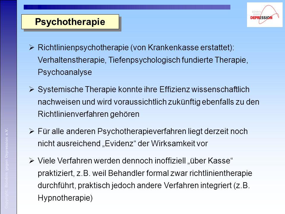 Psychotherapie Richtlinienpsychotherapie (von Krankenkasse erstattet): Verhaltenstherapie, Tiefenpsychologisch fundierte Therapie, Psychoanalyse.