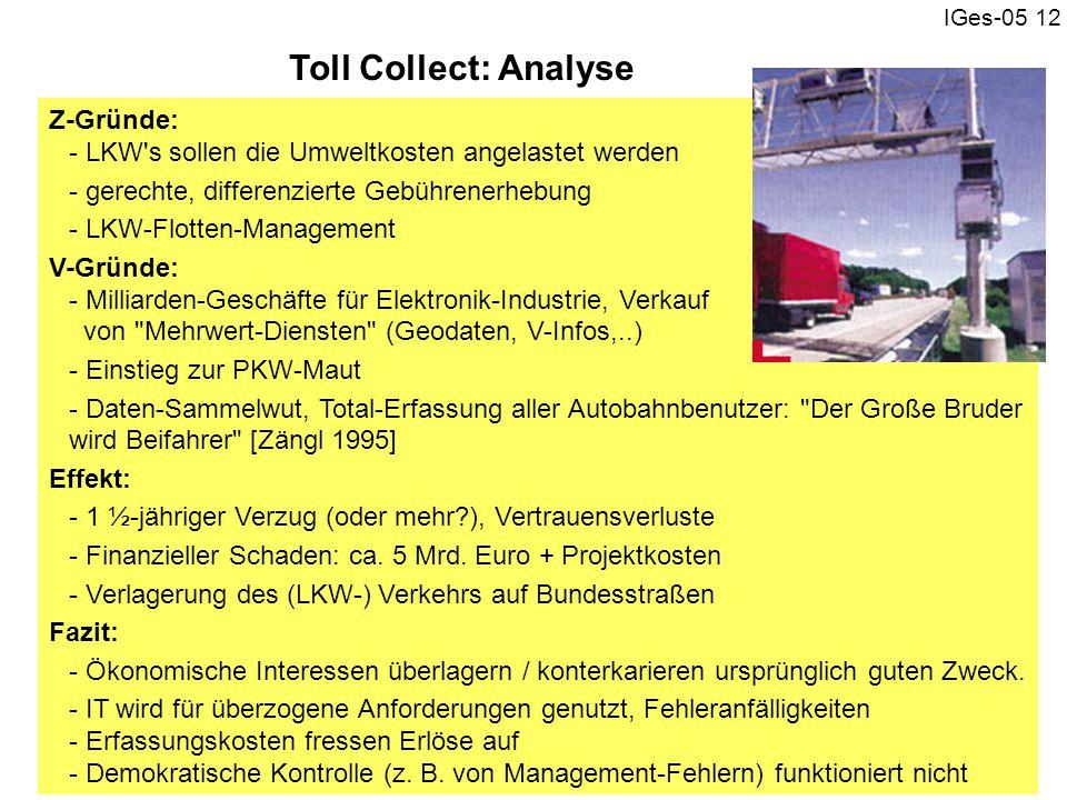 Toll Collect: Analyse Z-Gründe: - LKW s sollen die Umweltkosten angelastet werden. - gerechte, differenzierte Gebührenerhebung.