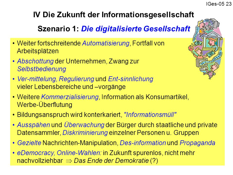 IV Die Zukunft der Informationsgesellschaft