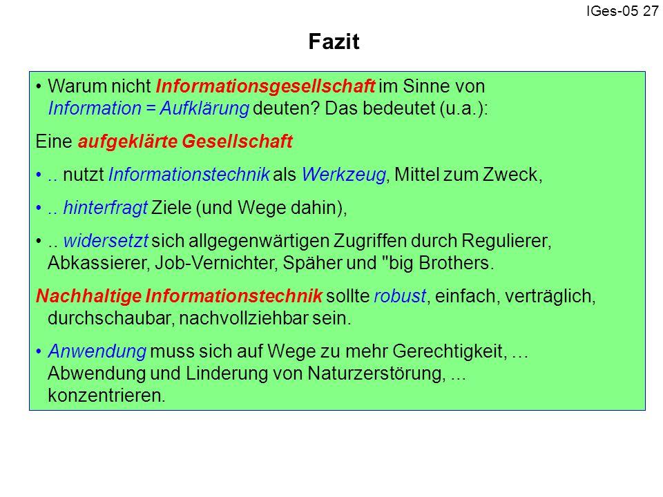 Fazit Warum nicht Informationsgesellschaft im Sinne von Information = Aufklärung deuten Das bedeutet (u.a.):