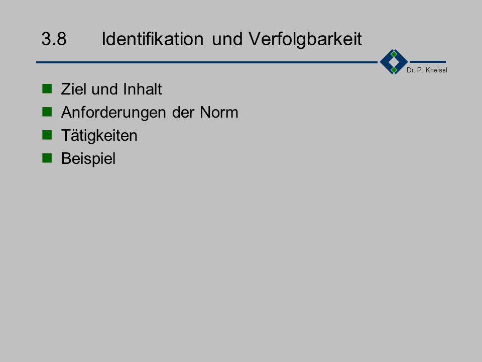 3.8 Identifikation und Verfolgbarkeit