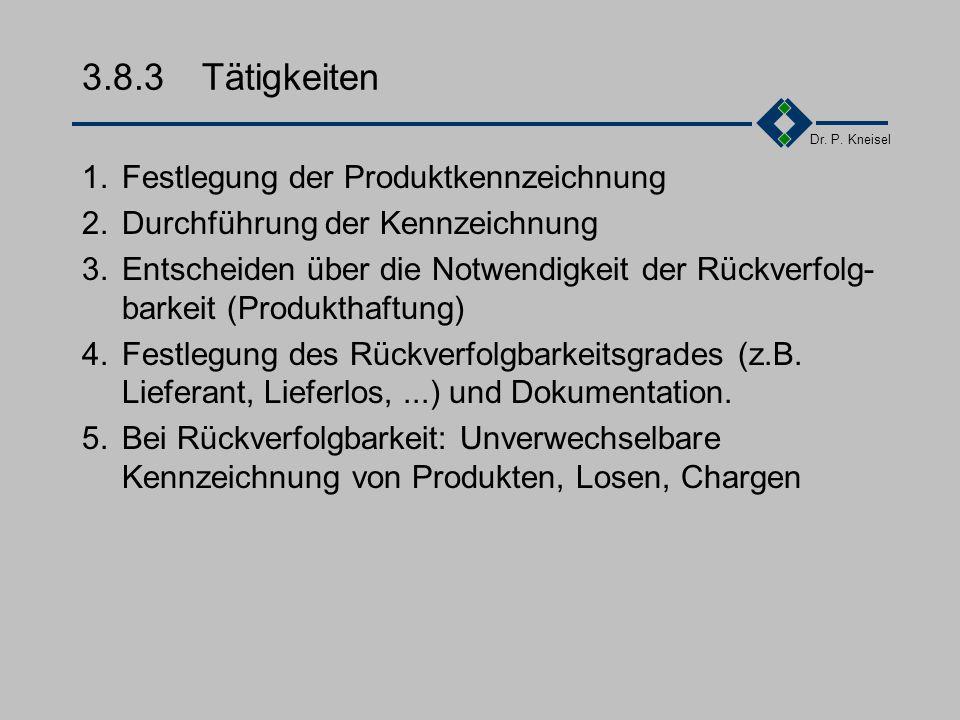 3.8.3 Tätigkeiten 1. Festlegung der Produktkennzeichnung