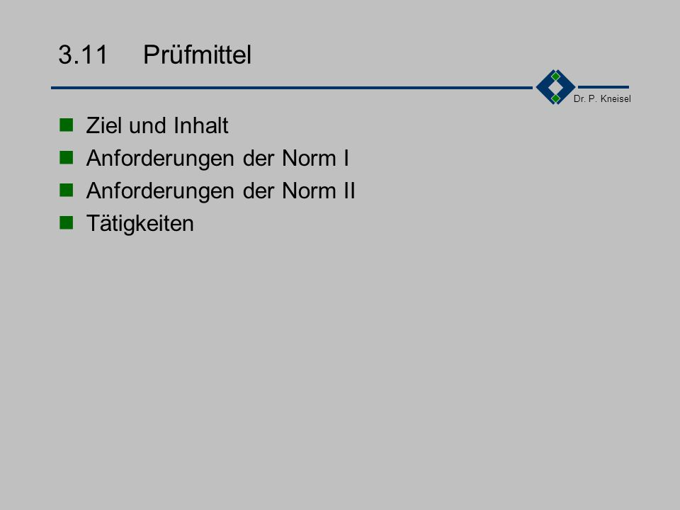 3.11 Prüfmittel Ziel und Inhalt Anforderungen der Norm I
