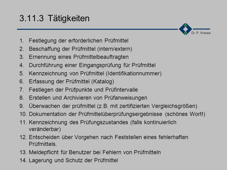 3.11.3 Tätigkeiten 1. Festlegung der erforderlichen Prüfmittel
