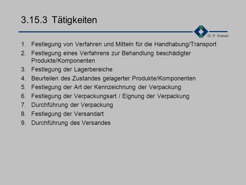 3.15.3 Tätigkeiten 1. Festlegung von Verfahren und Mitteln für die Handhabung/Transport.