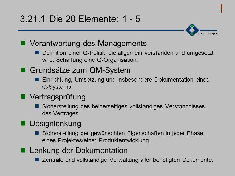 ! 3.21.1 Die 20 Elemente: 1 - 5 Verantwortung des Managements