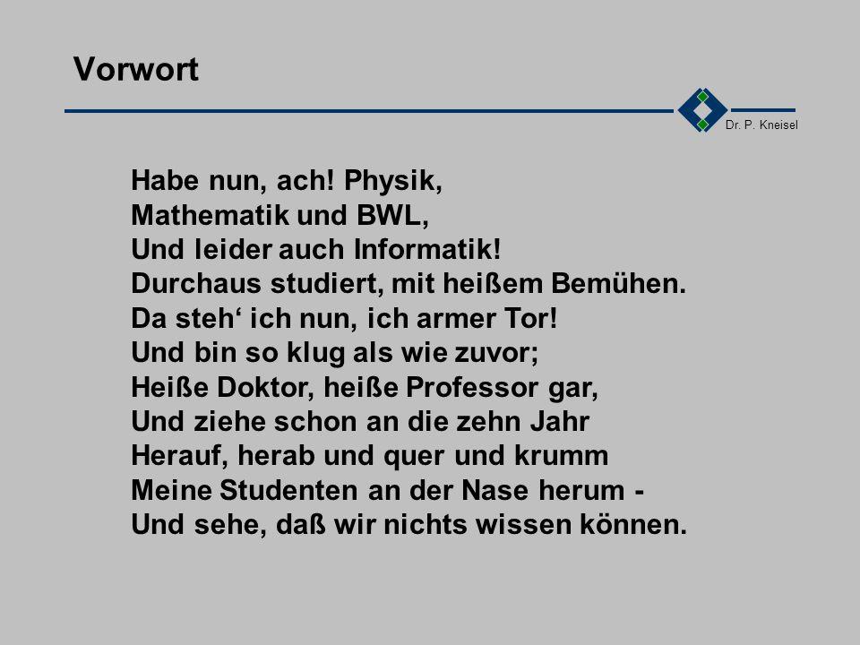 Vorwort Habe nun, ach! Physik, Mathematik und BWL,
