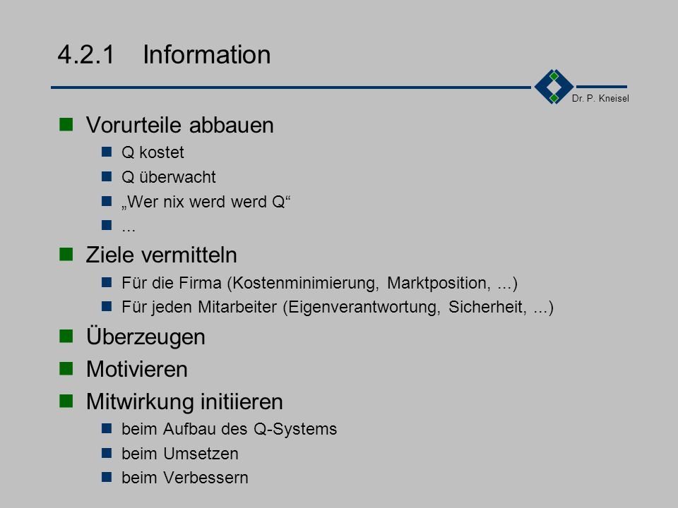 4.2.1 Information Vorurteile abbauen Ziele vermitteln Überzeugen