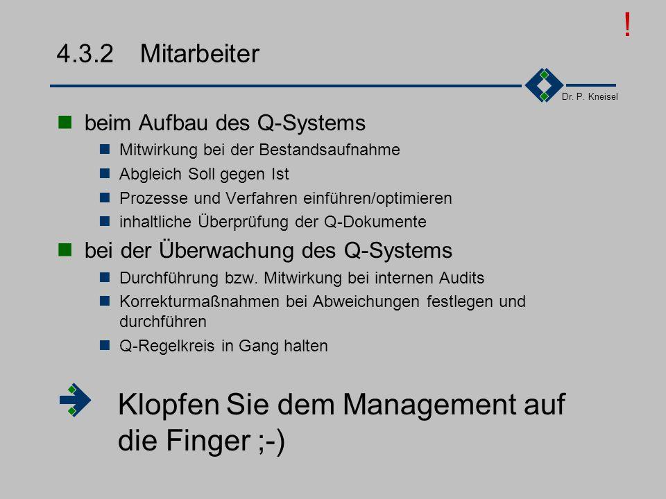 ! Klopfen Sie dem Management auf die Finger ;-) 4.3.2 Mitarbeiter