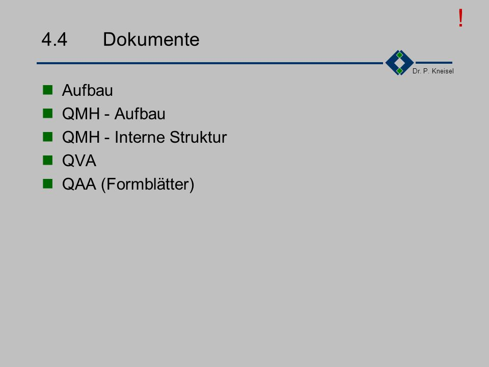 ! 4.4 Dokumente Aufbau QMH - Aufbau QMH - Interne Struktur QVA