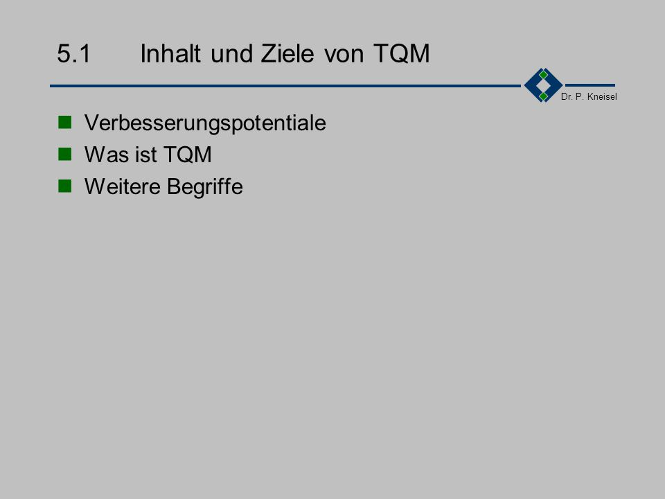 5.1 Inhalt und Ziele von TQM