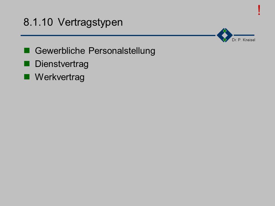 ! 8.1.10 Vertragstypen Gewerbliche Personalstellung Dienstvertrag