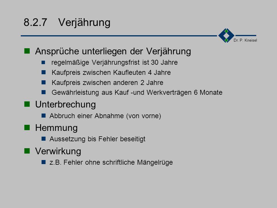 8.2.7 Verjährung Ansprüche unterliegen der Verjährung Unterbrechung