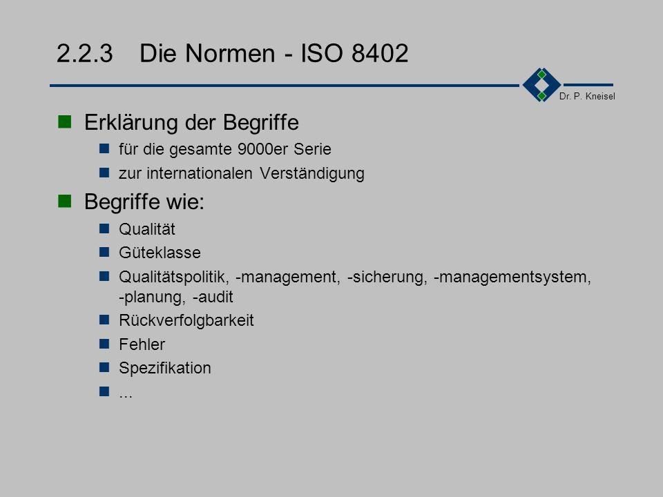 2.2.3 Die Normen - ISO 8402 Erklärung der Begriffe Begriffe wie: