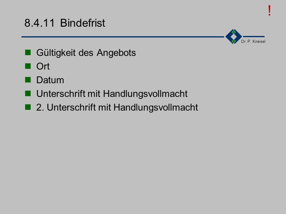 ! 8.4.11 Bindefrist Gültigkeit des Angebots Ort Datum
