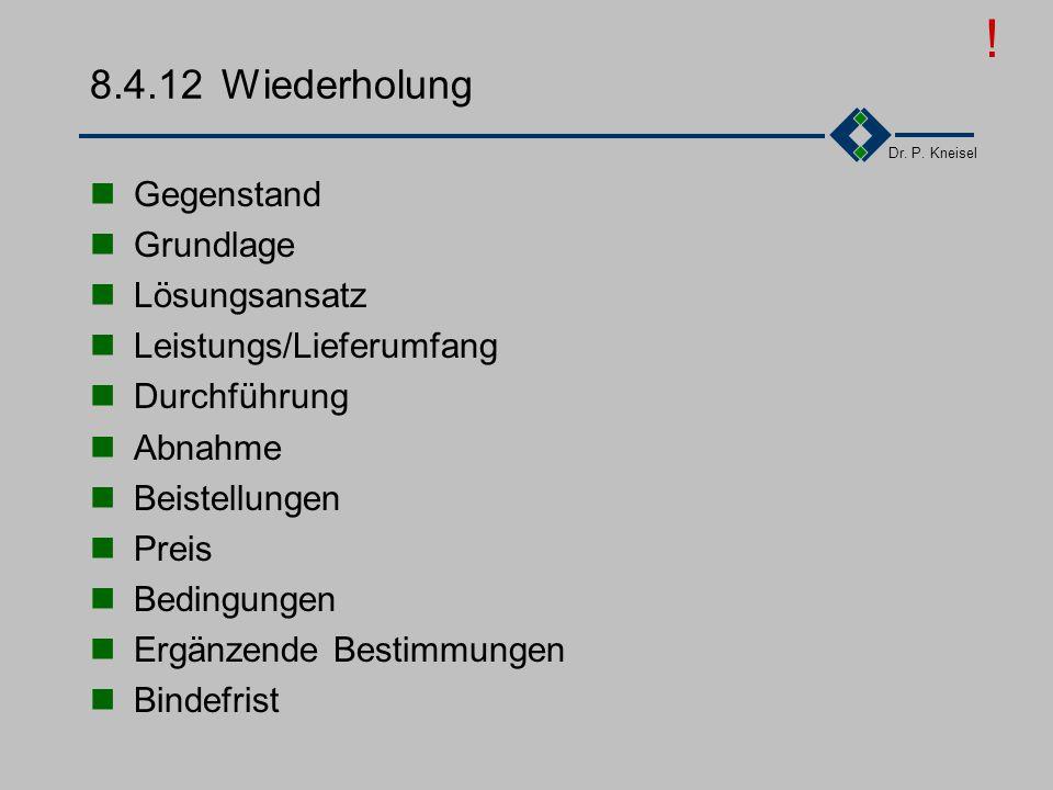 ! 8.4.12 Wiederholung Gegenstand Grundlage Lösungsansatz