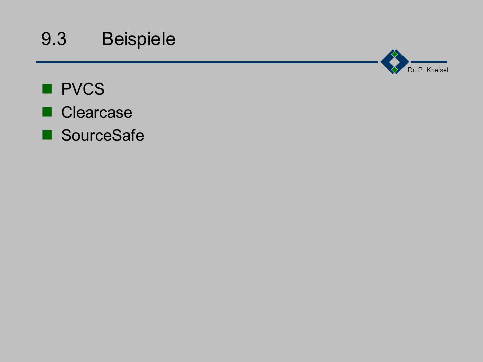 9.3 Beispiele PVCS Clearcase SourceSafe