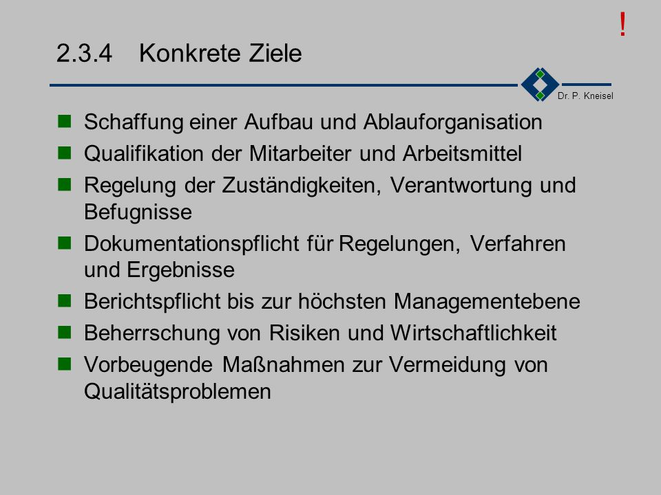 ! 2.3.4 Konkrete Ziele Schaffung einer Aufbau und Ablauforganisation