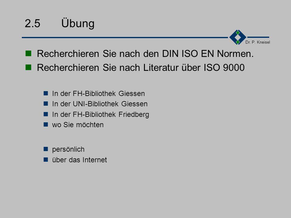 2.5 Übung Recherchieren Sie nach den DIN ISO EN Normen.