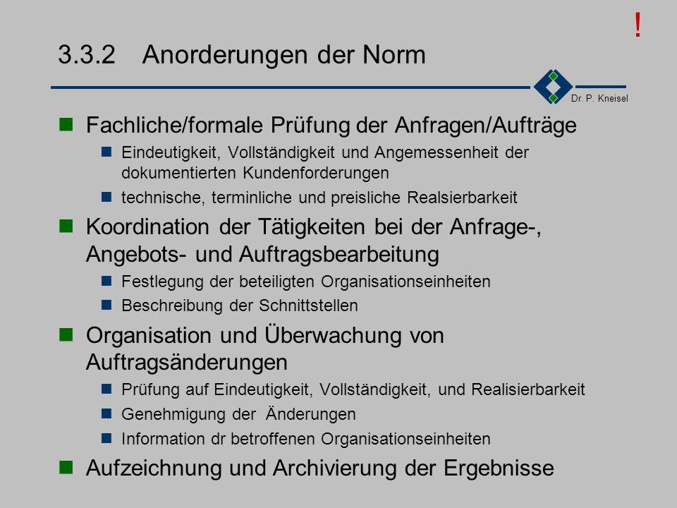 ! 3.3.2 Anorderungen der Norm. Fachliche/formale Prüfung der Anfragen/Aufträge.