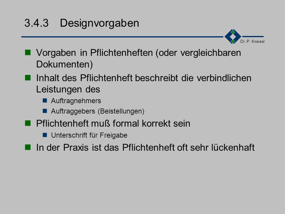 3.4.3 Designvorgaben Vorgaben in Pflichtenheften (oder vergleichbaren Dokumenten)