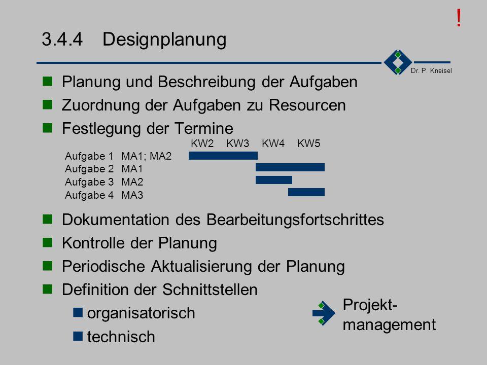 ! 3.4.4 Designplanung Planung und Beschreibung der Aufgaben