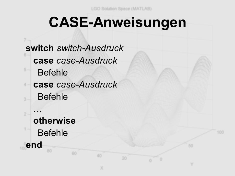 CASE-Anweisungen switch switch-Ausdruck case case-Ausdruck Befehle …