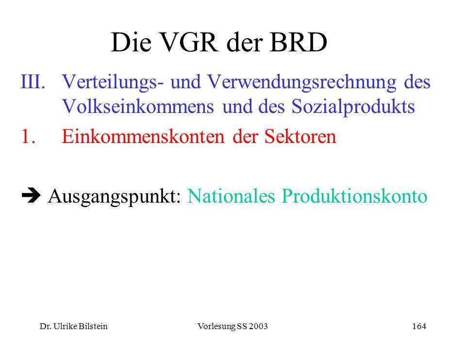 Die VGR der BRD Verteilungs- und Verwendungsrechnung des Volkseinkommens und des Sozialprodukts. Einkommenskonten der Sektoren.