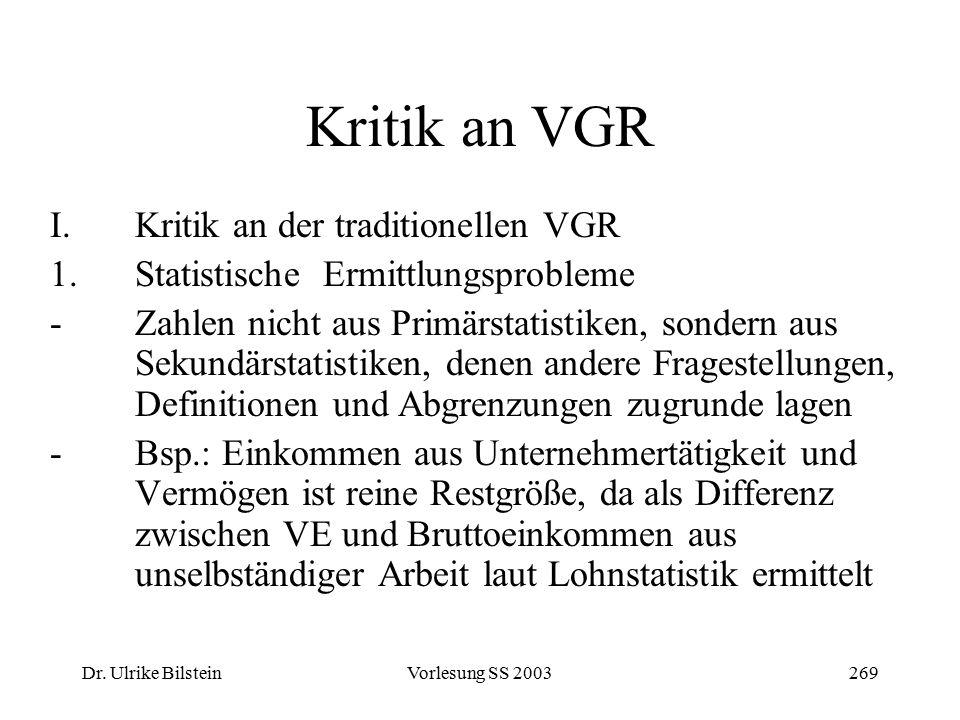 Kritik an VGR Kritik an der traditionellen VGR