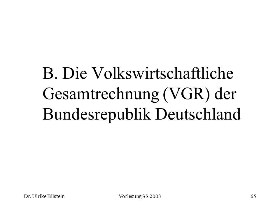 B. Die Volkswirtschaftliche Gesamtrechnung (VGR) der Bundesrepublik Deutschland