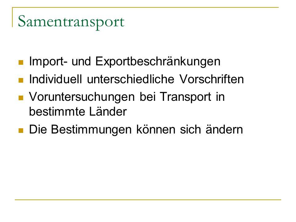 Samentransport Import- und Exportbeschränkungen
