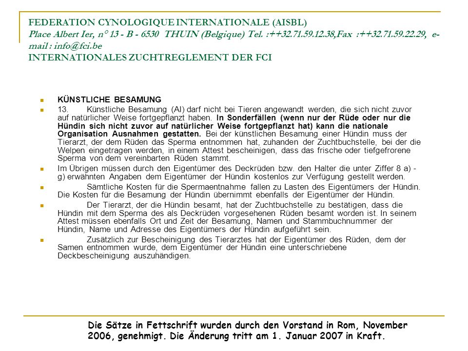 FEDERATION CYNOLOGIQUE INTERNATIONALE (AISBL) Place Albert Ier, n° 13 - B THUIN (Belgique) Tel. : ,Fax : ,   INTERNATIONALES ZUCHTREGLEMENT DER FCI