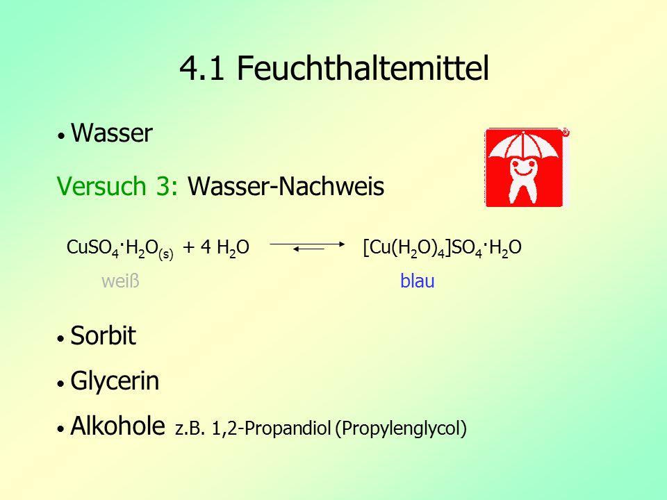 4.1 Feuchthaltemittel Versuch 3: Wasser-Nachweis • Wasser