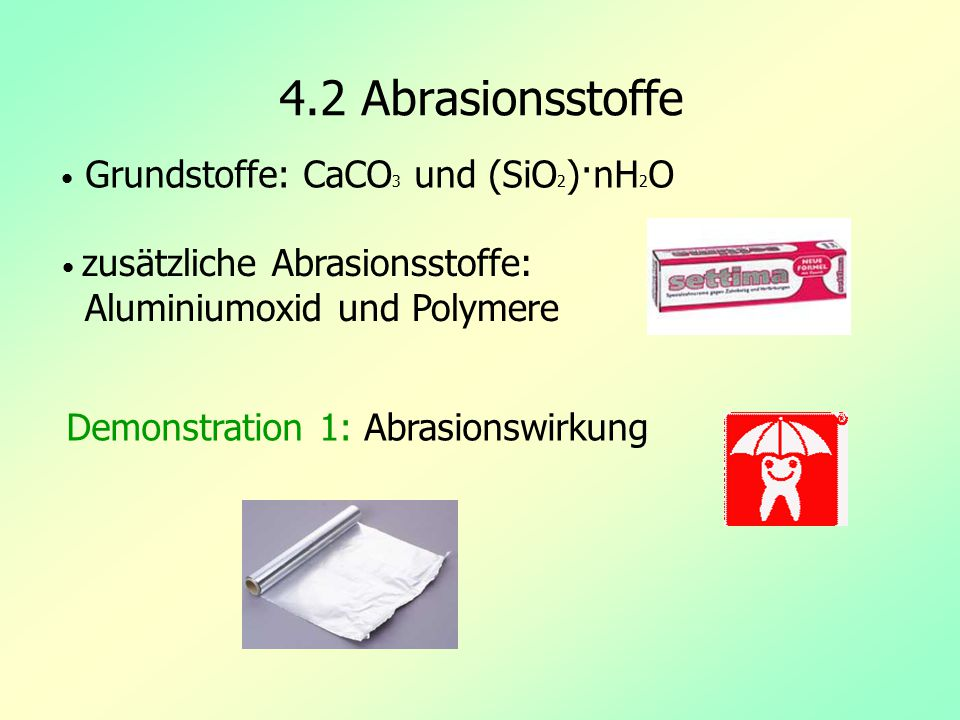 4.2 Abrasionsstoffe Demonstration 1: Abrasionswirkung