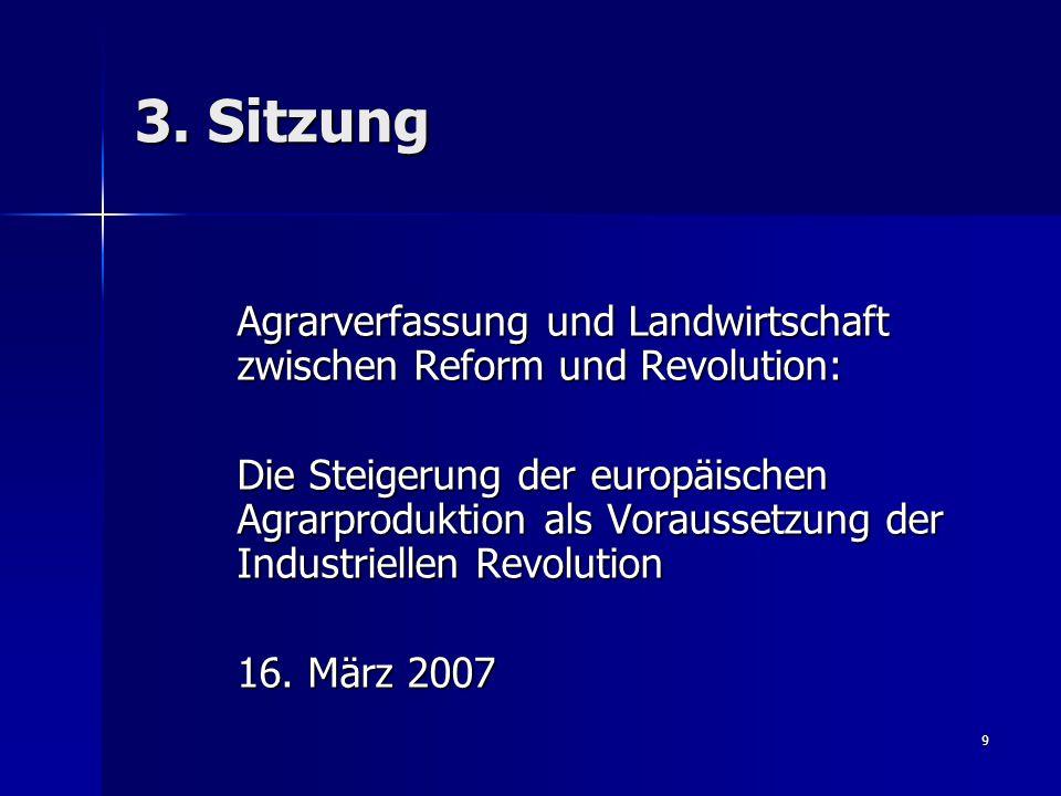 3. Sitzung Agrarverfassung und Landwirtschaft zwischen Reform und Revolution: