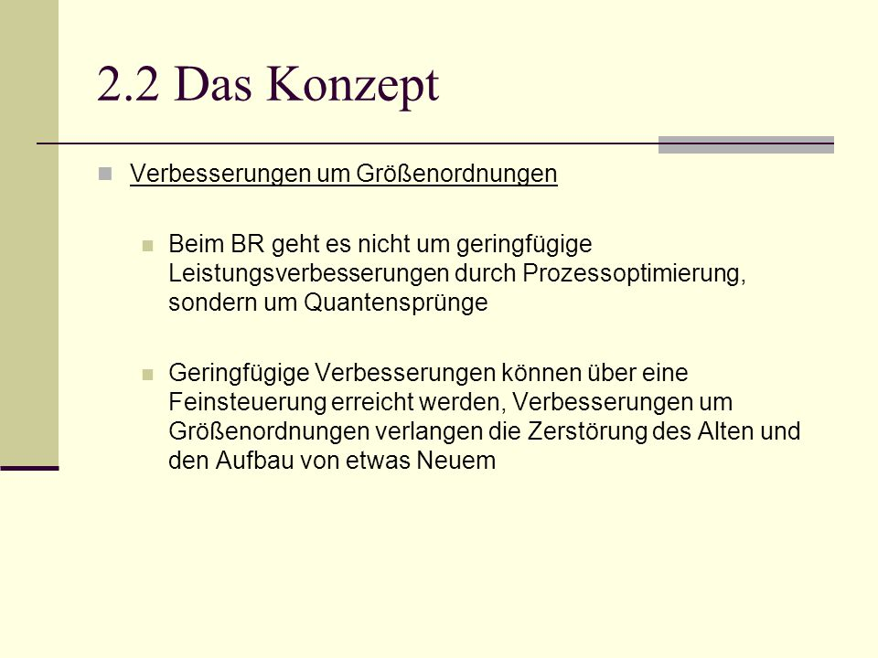 2.2 Das Konzept Verbesserungen um Größenordnungen