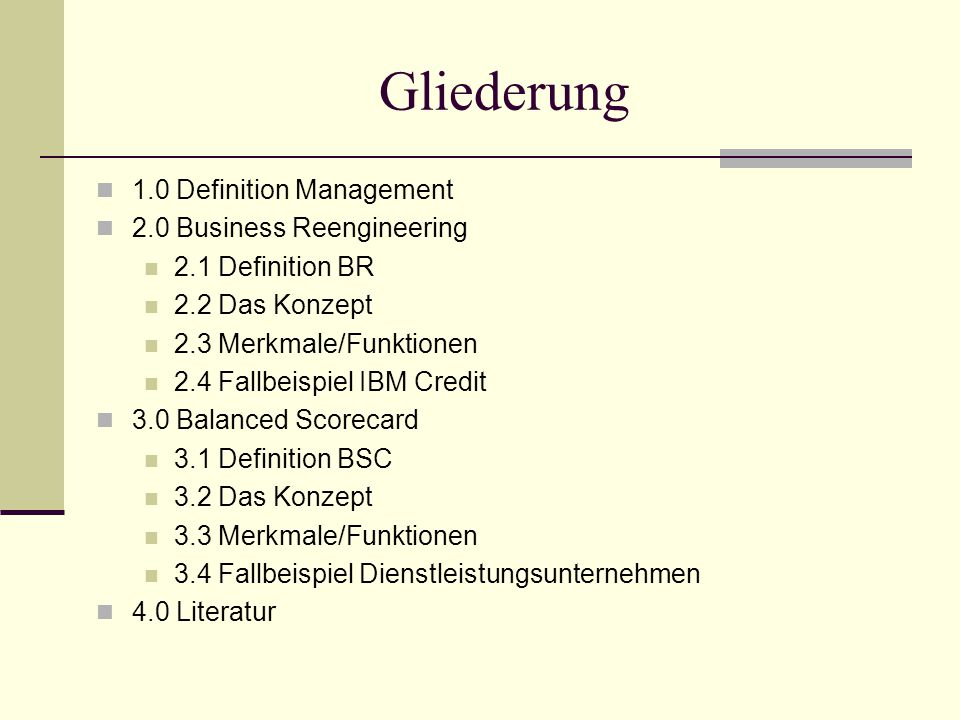 Gliederung 1.0 Definition Management 2.0 Business Reengineering