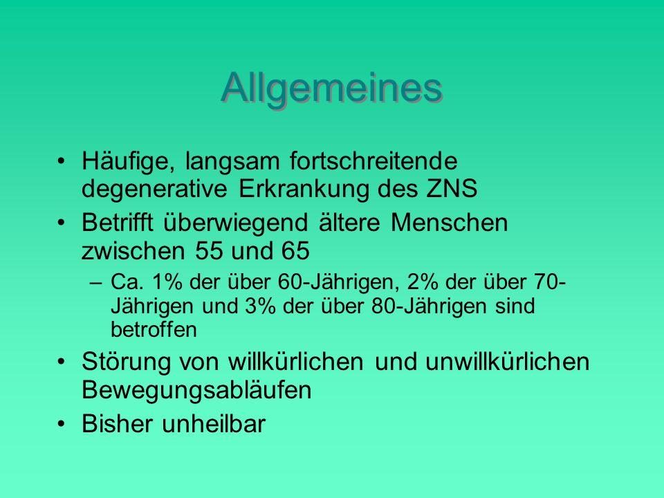 Allgemeines Häufige, langsam fortschreitende degenerative Erkrankung des ZNS. Betrifft überwiegend ältere Menschen zwischen 55 und 65.