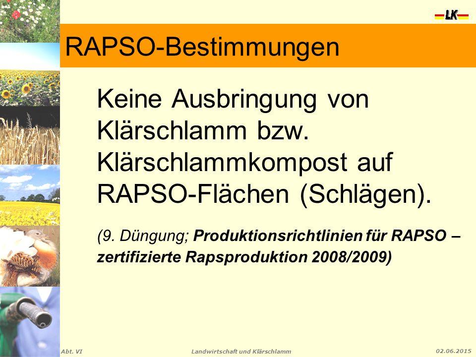 RAPSO-Bestimmungen Keine Ausbringung von Klärschlamm bzw. Klärschlammkompost auf RAPSO-Flächen (Schlägen).