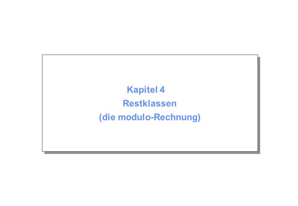 Kapitel 4 Restklassen (die modulo-Rechnung)