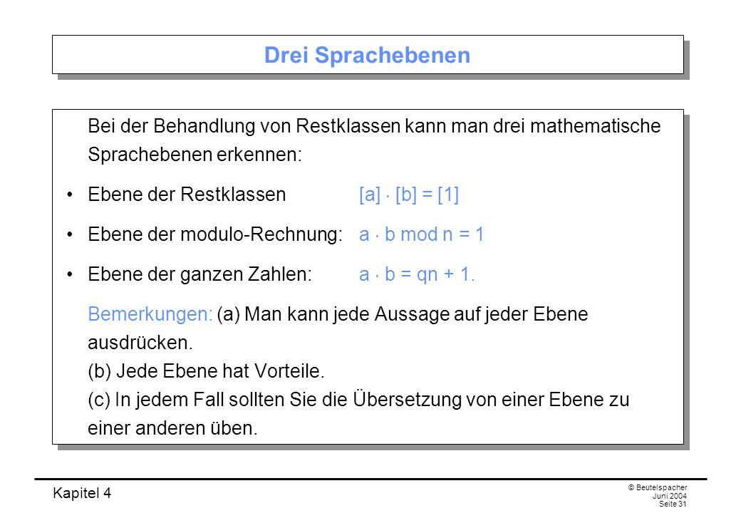 Drei Sprachebenen Bei der Behandlung von Restklassen kann man drei mathematische Sprachebenen erkennen: