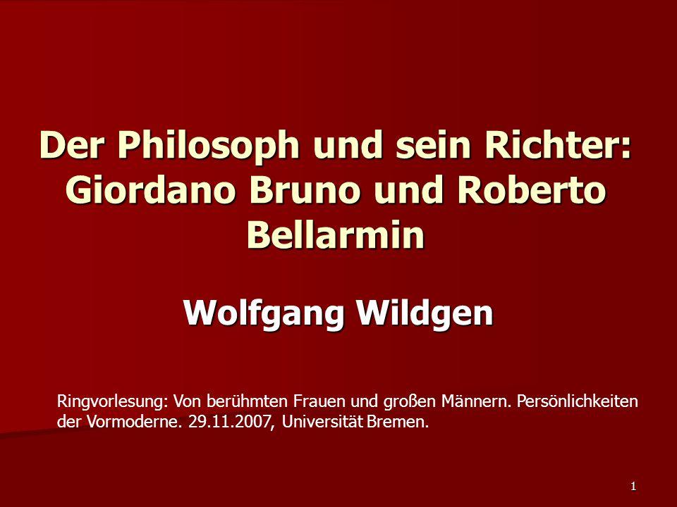 Der Philosoph und sein Richter: Giordano Bruno und Roberto Bellarmin